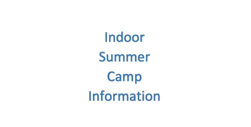 Indoor Summer Camp Information